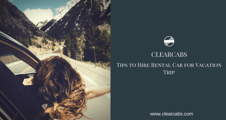 Tips to Hire Rental Car for Vacation Trip