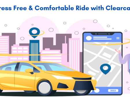 Stress Free & Comfortable Ride with Clearcabs